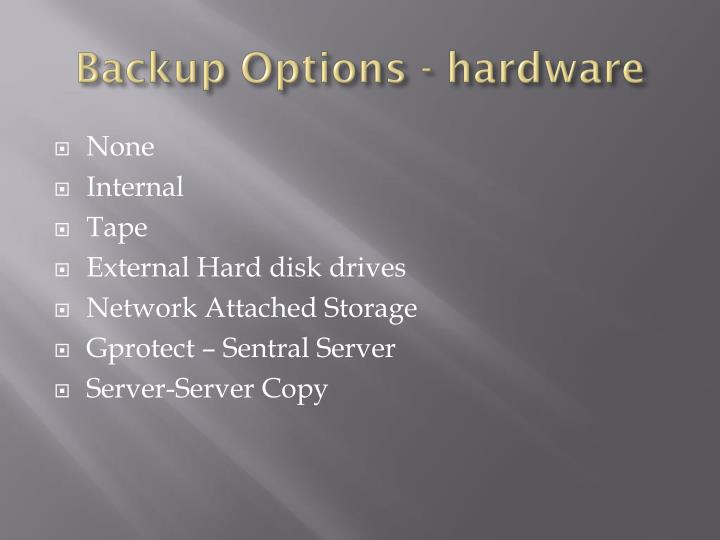 Backup Options - hardware