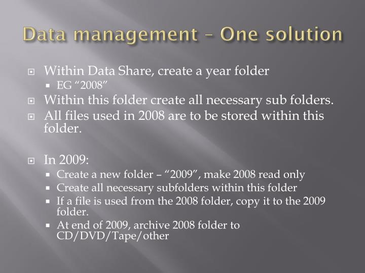 Data management – One solution