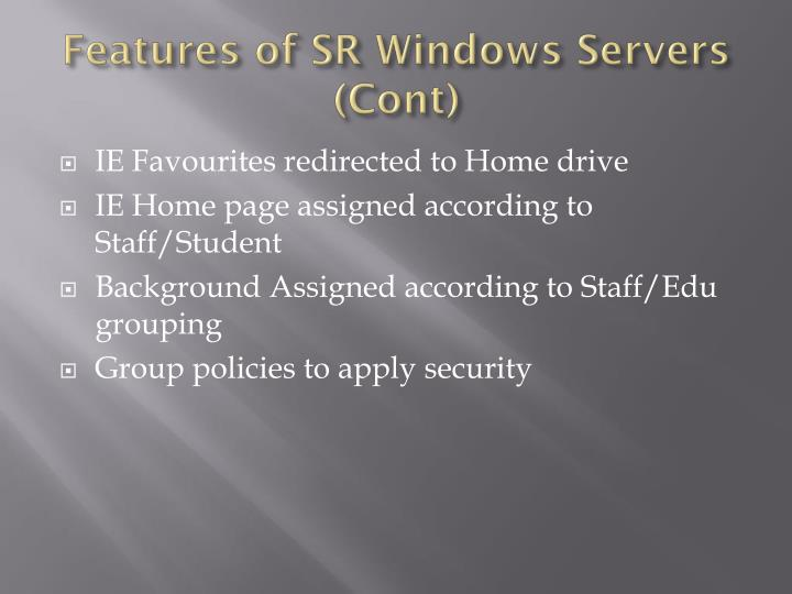Features of SR Windows Servers (Cont)