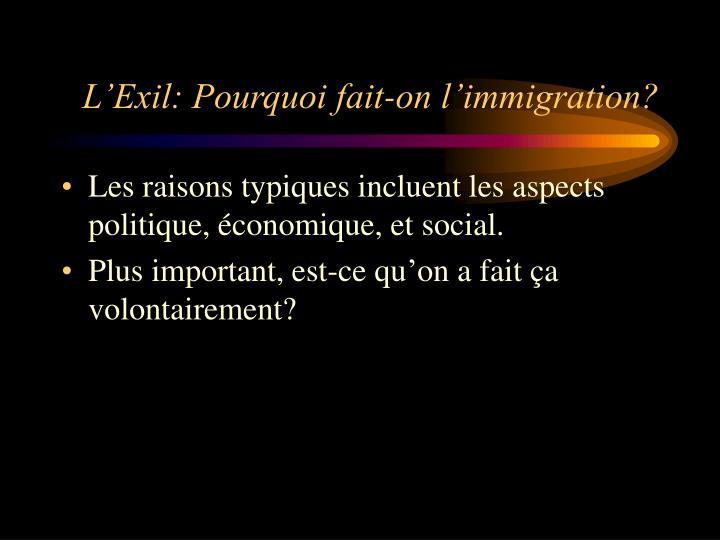 L'Exil: Pourquoi fait-on l'immigration?