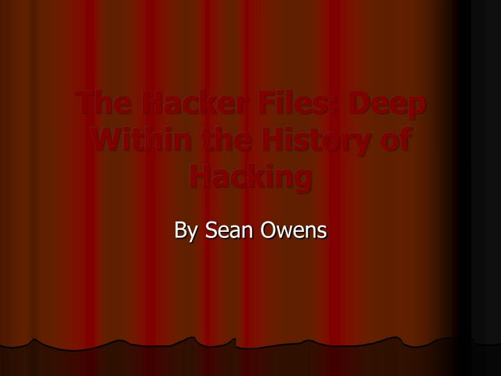 the hacker files deep within the history of hacking
