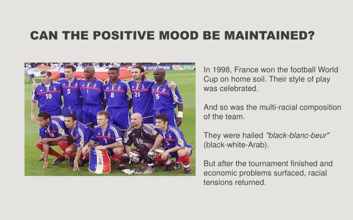 CAN THE POSITIVE MOOD BE MAINTAINED?
