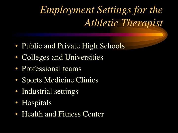 Employment Settings for the Athletic Therapist