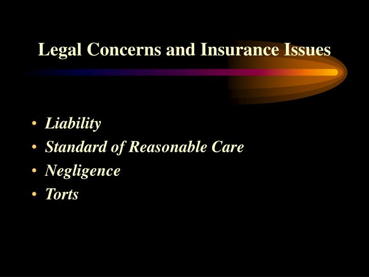 Legal Concerns and Insurance Issues
