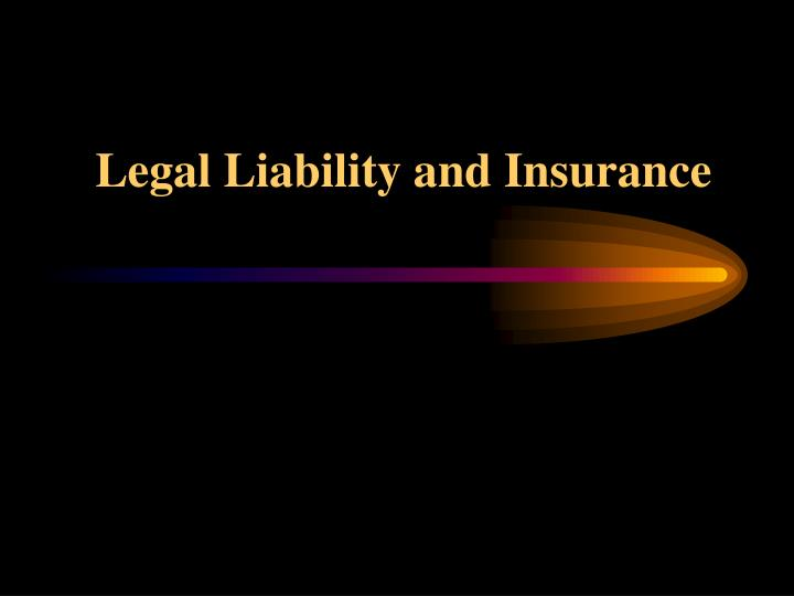 Legal Liability and Insurance