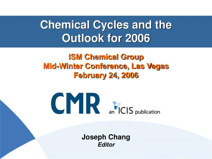 Chemical Cycles and the Outlook for 2006