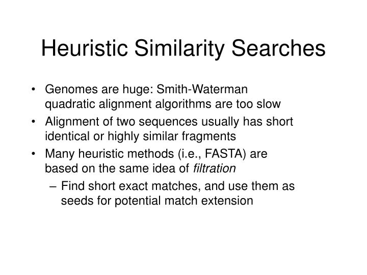 Heuristic Similarity Searches