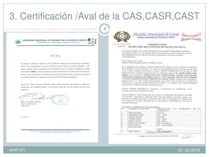 3. Certificación /Aval de la CAS,CASR,CAST