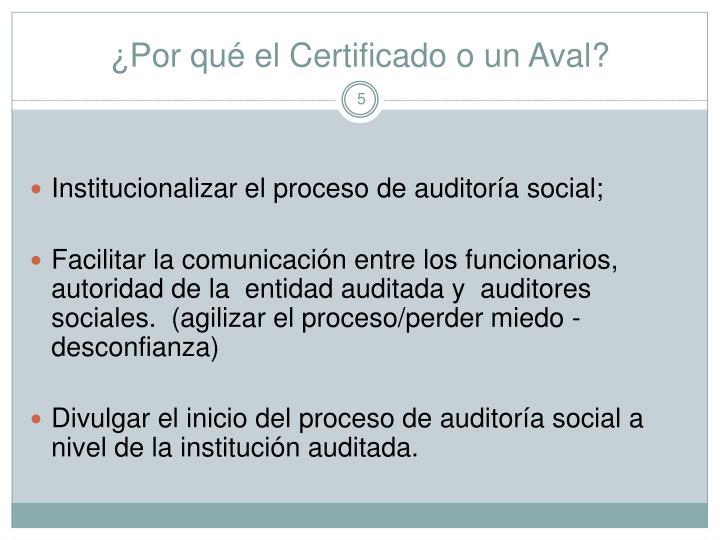 ¿Por qué el Certificado o un Aval?