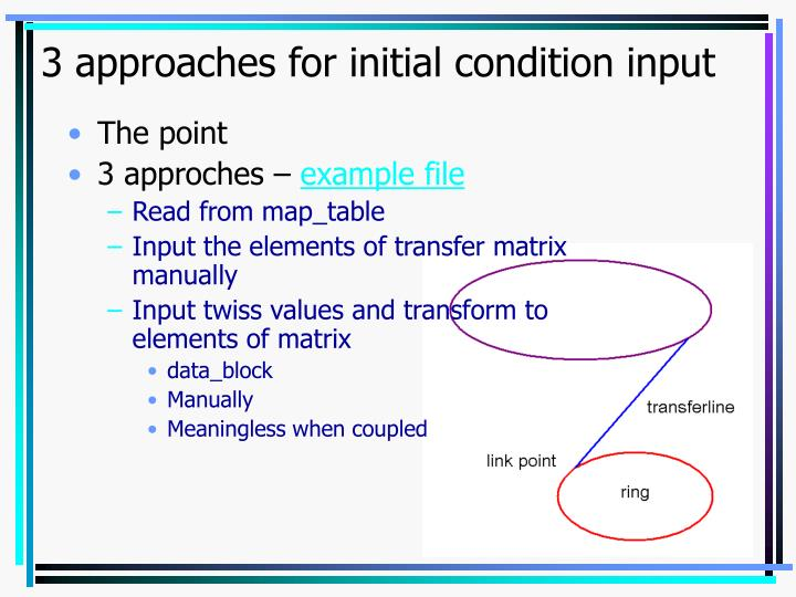 3 approaches for initial condition input