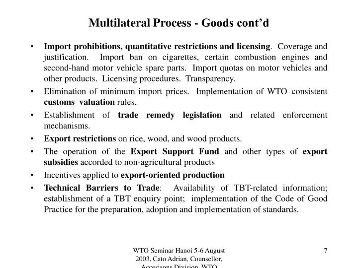 Multilateral Process - Goods cont'd