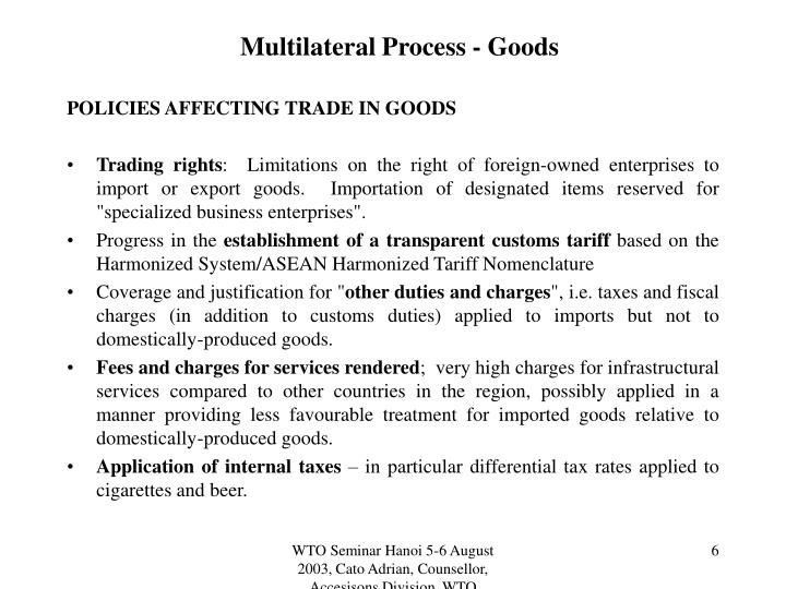 Multilateral Process - Goods