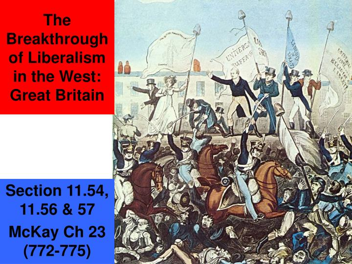 The Breakthrough of Liberalism in the West:  Great Britain