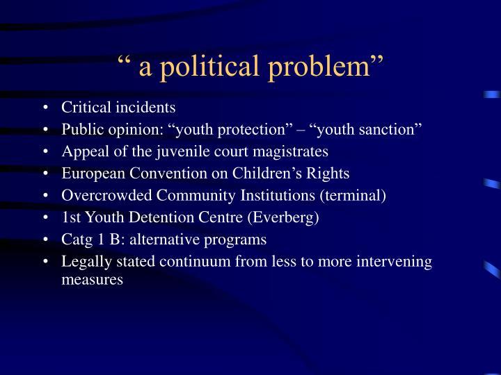 """ a political problem"""