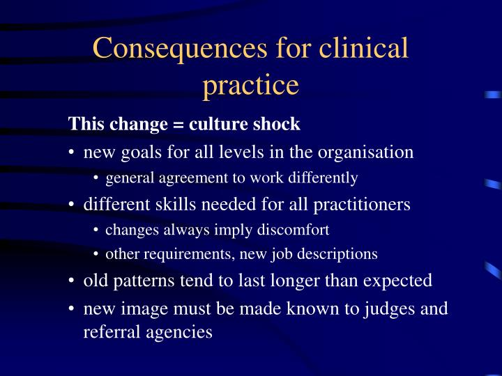 Consequences for clinical practice
