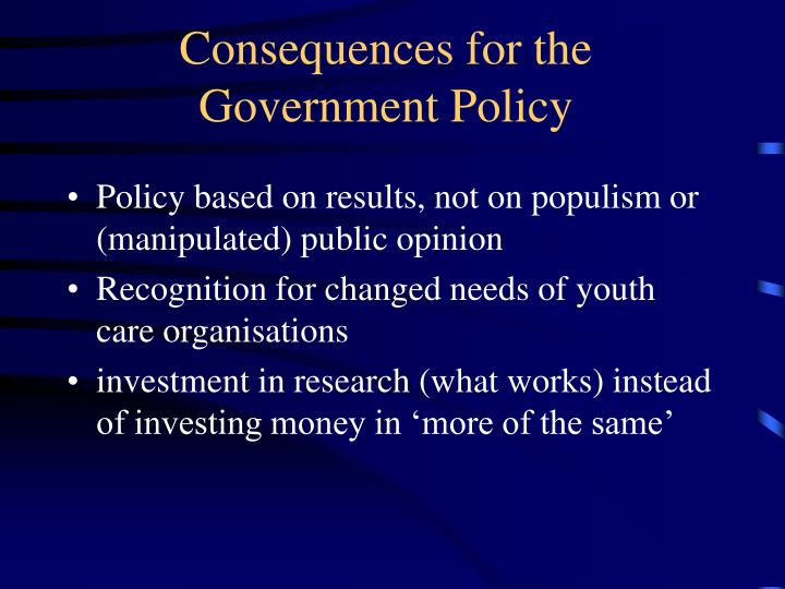 Consequences for the Government Policy
