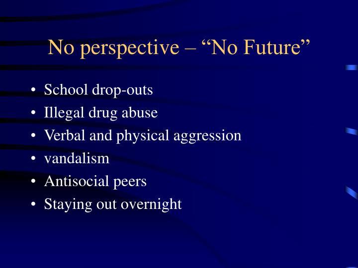 """No perspective – """"No Future"""""""