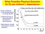 what possible physical scenario for eloss without l dependence