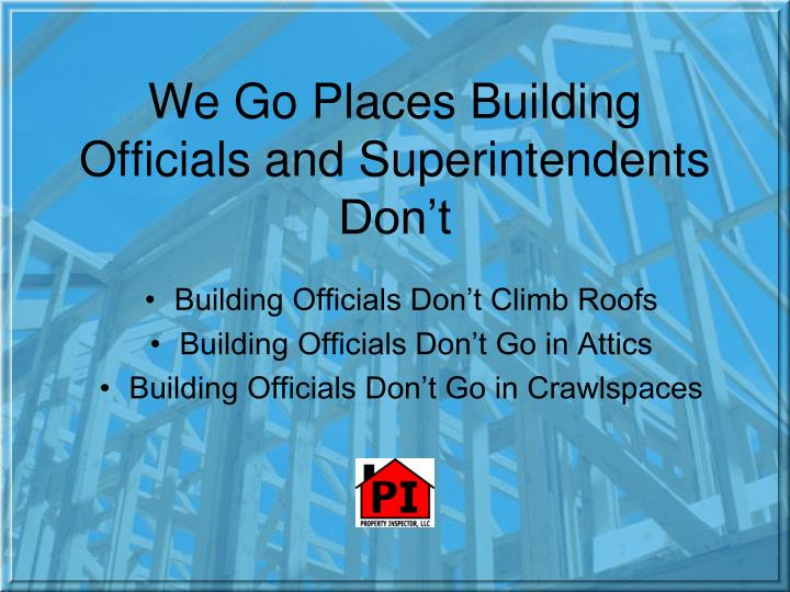 We Go Places Building Officials and Superintendents Don't