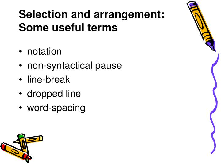 Selection and arrangement: Some useful terms