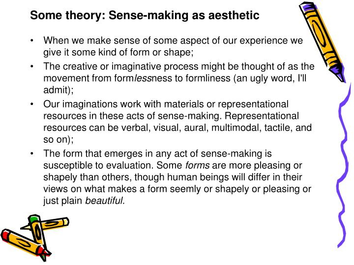Some theory: Sense-making as aesthetic