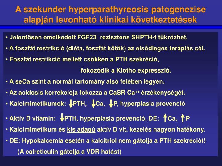 A szekunder hyperparathyreosis patogenezise alapján levonható klinikai következtetések