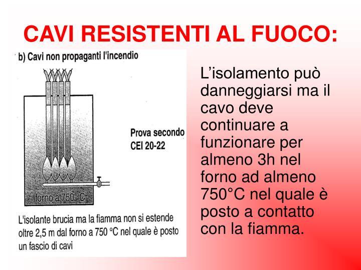 CAVI RESISTENTI AL FUOCO: