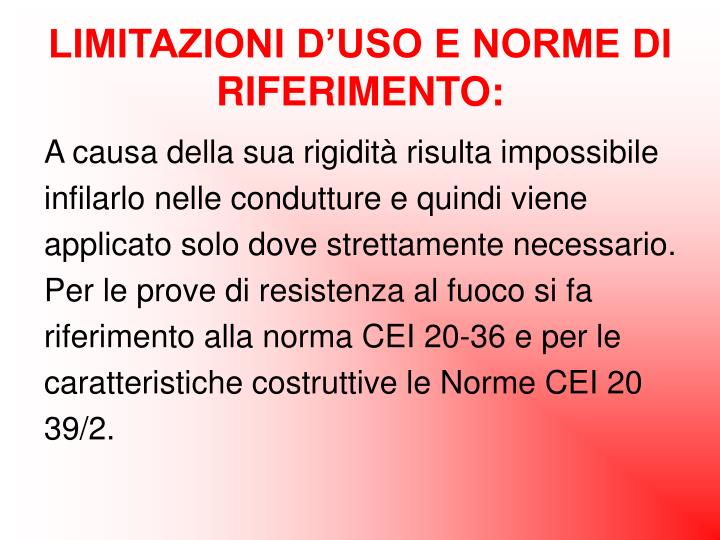 LIMITAZIONI D'USO E NORME DI RIFERIMENTO: