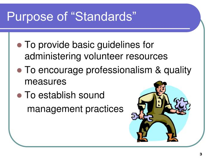"Purpose of ""Standards"""