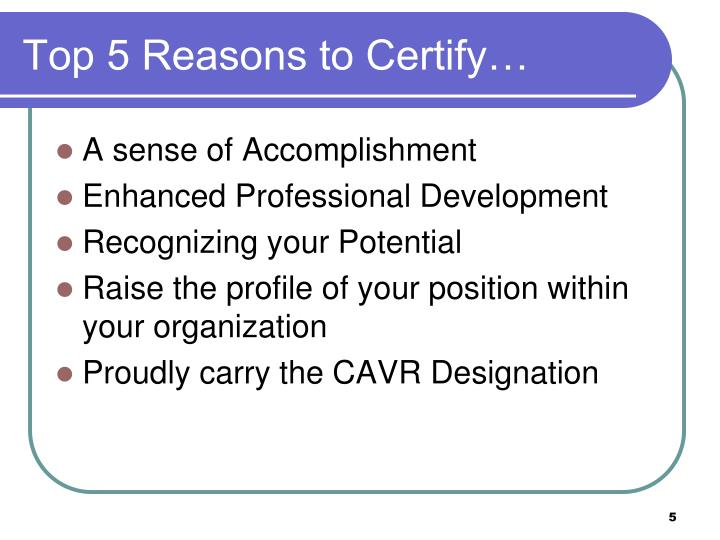 Top 5 Reasons to Certify…