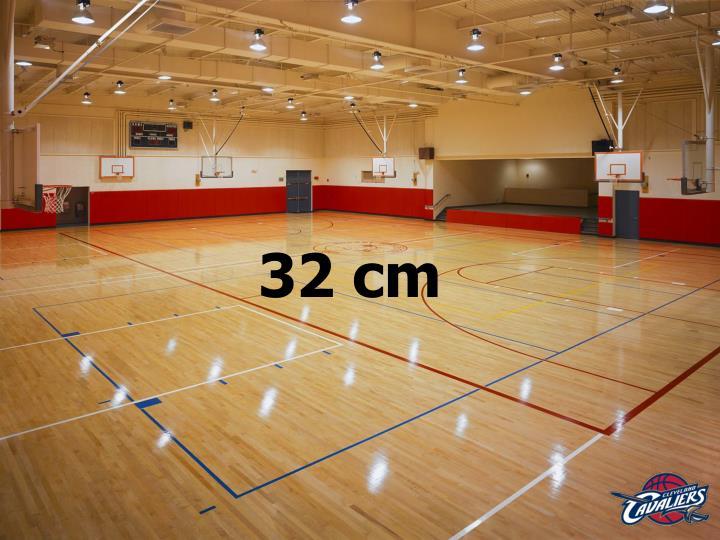 32 cm