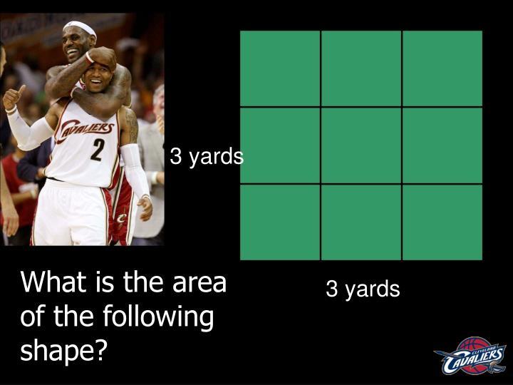 3 yards