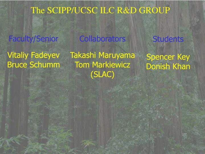 The SCIPP/UCSC ILC R&D GROUP