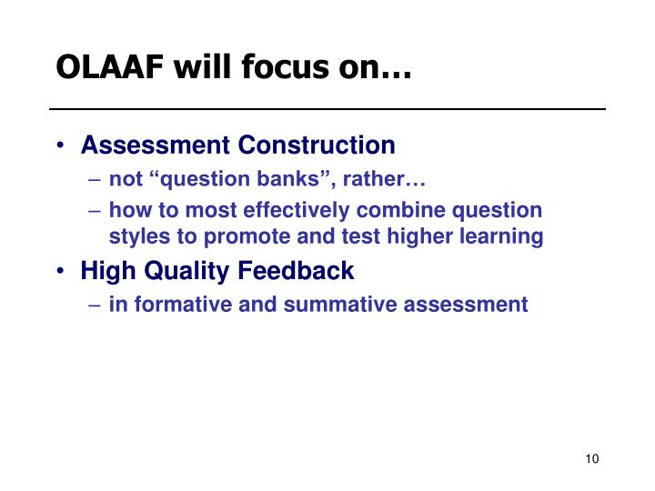 OLAAF will focus on…