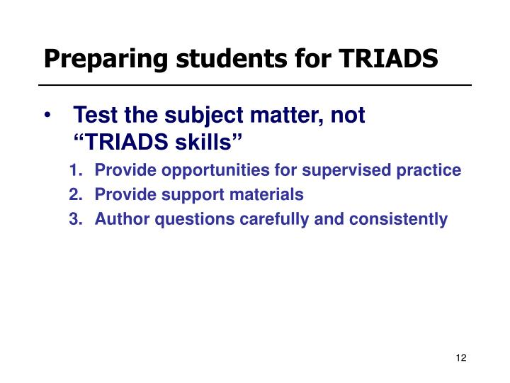 Preparing students for TRIADS