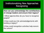 institutionalizing new approaches recognizing