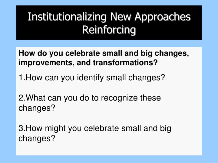 Institutionalizing New Approaches