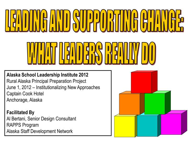 LEADING AND SUPPORTING CHANGE: