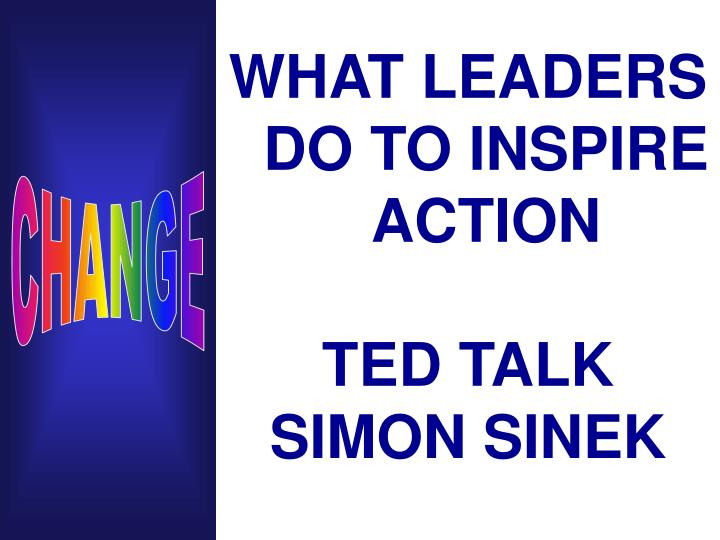WHAT LEADERS DO TO INSPIRE ACTION