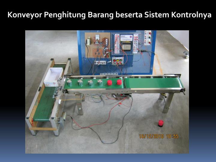Konveyor Penghitung Barang beserta Sistem Kontrolnya