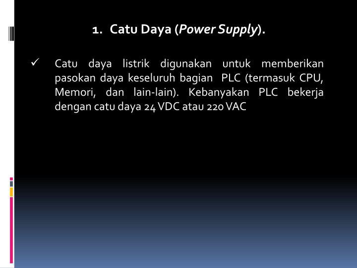 1.Catu Daya (