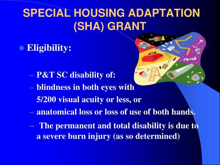 SPECIAL HOUSING ADAPTATION (SHA) GRANT