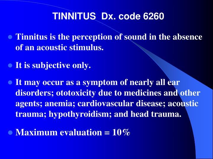 TINNITUS  Dx. code 6260