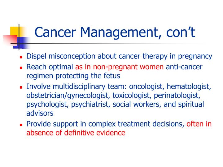 Cancer Management, con't