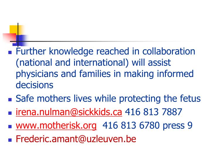 Further knowledge reached in collaboration (national and international) will assist physicians and families in making informed decisions