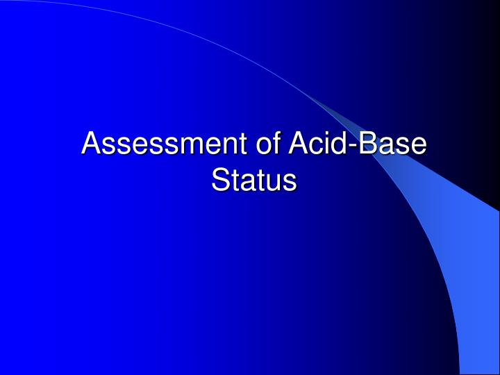 Assessment of Acid-Base Status