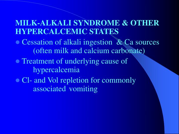 MILK-ALKALI SYNDROME & OTHER HYPERCALCEMIC STATES