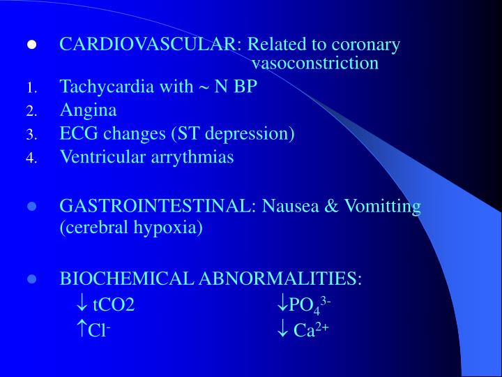 CARDIOVASCULAR: Related to coronary 						     vasoconstriction