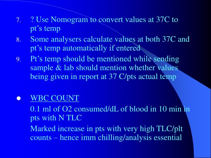 ? Use Nomogram to convert values at 37C to pt's temp