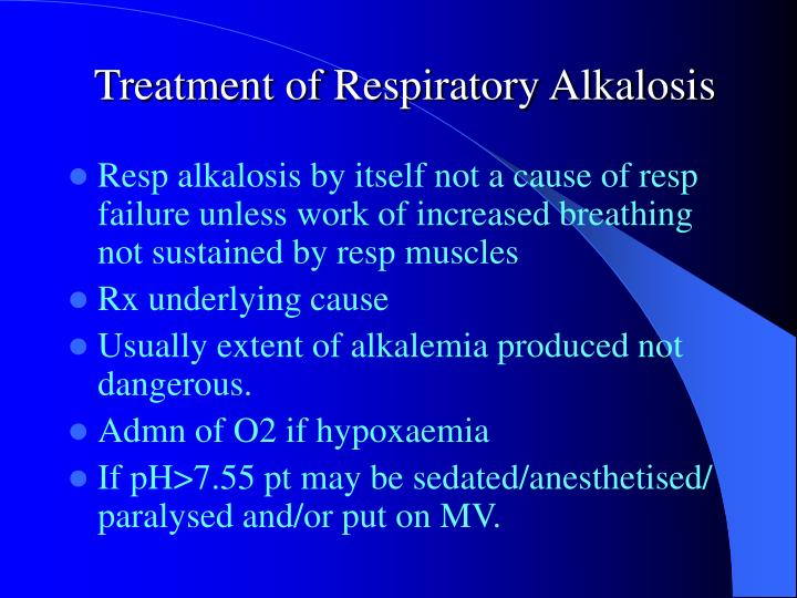 Treatment of Respiratory Alkalosis